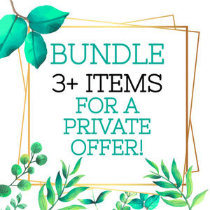 Bundle 3+ Items for a Private Offer!